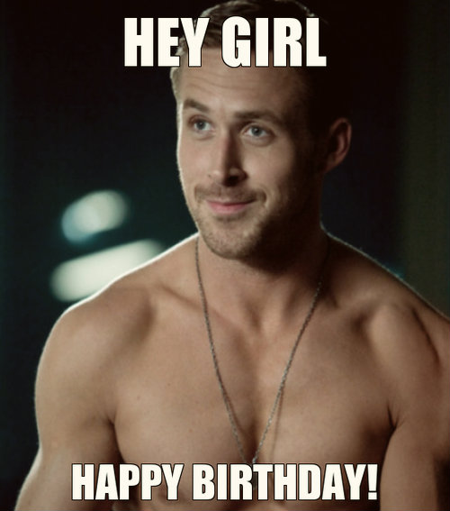 Hey, girl , Happy Birthday